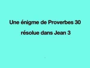 Read more about the article Une énigme de Proverbes 30 résolue en Jean 3